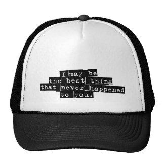 Best Thing Never Cap Trucker Hat