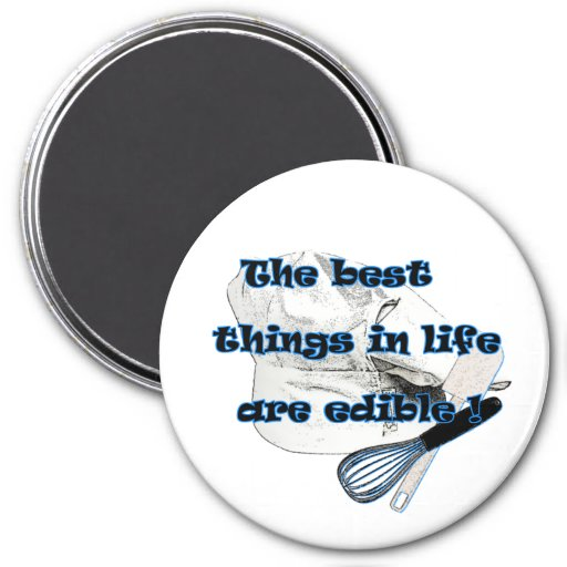 Best things in Life are Edible Magnet