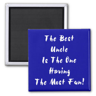 Best Uncle! 2 Inch Square Magnet