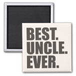 Best. Uncle. Ever. 2 Inch Square Magnet