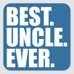 Square Sticker with Best. Uncle. Ever. (blue) design