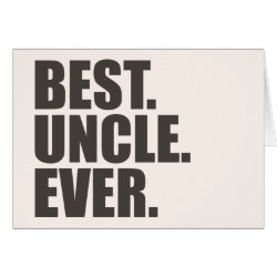 Greeting Card with Best. Uncle. Ever. design