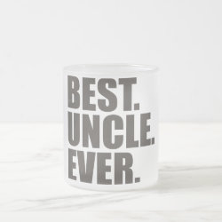 Frosted Glass Mug with Best. Uncle. Ever. design