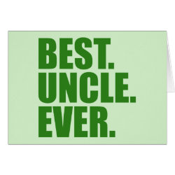 Greeting Card with Best. Uncle. Ever. (green) design