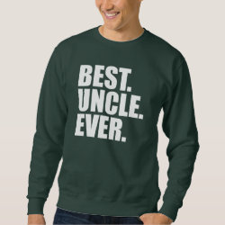 Men's Basic Sweatshirt with Best. Uncle. Ever. (green) design