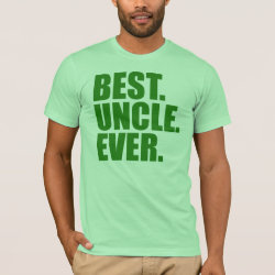 Men's Basic American Apparel T-Shirt with Best. Uncle. Ever. (green) design