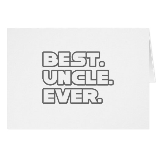 Best Uncle Ever Greeting Card