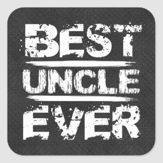 Best UNCLE Ever Grunge Style White and Black D811 Square Sticker