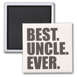 Square Magnet with Best. Uncle. Ever. design