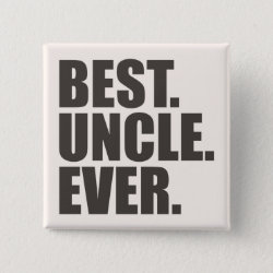 Square Button with Best. Uncle. Ever. design