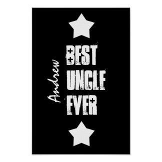 Best Uncle Ever Stars Black White Custom Name A04 Poster