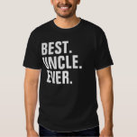 BEST UNCLE EVER TEE SHIRT