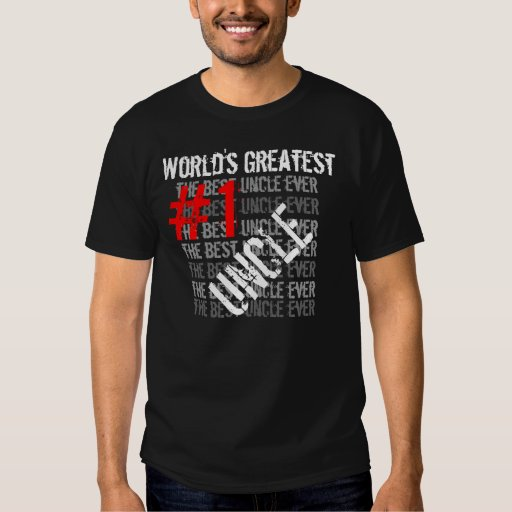 Best Uncle Ever World's Greatest Uncle  #1  Uncle Tee Shirts