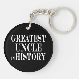 Best Uncles : Greatest Uncle in History Double-Sided Round Acrylic Keychain
