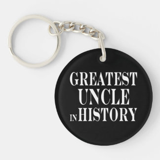 Best Uncles : Greatest Uncle in History Single-Sided Round Acrylic Keychain