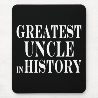 Best Uncles : Greatest Uncle in History Mouse Pad
