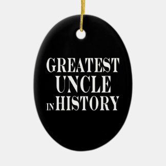 Best Uncles : Greatest Uncle in History Double-Sided Oval Ceramic Christmas Ornament