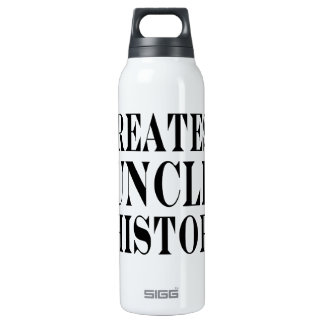 Best Uncles : Greatest Uncle in History 16 Oz Insulated SIGG Thermos Water Bottle