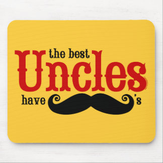 Best Uncles Have Mustaches Mouse Pads