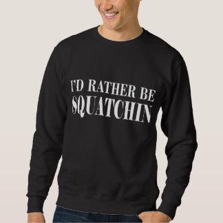 BEST VERSION I'd Rather be Squatchin, Bigfoot Tee