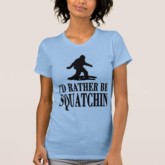 *BEST VERSION* I'd Rather be Squatchin, Ladies Tee