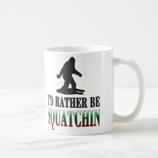 *BEST VERSION* I'd Rather be Squatchin, Sasquatch Coffee Mug