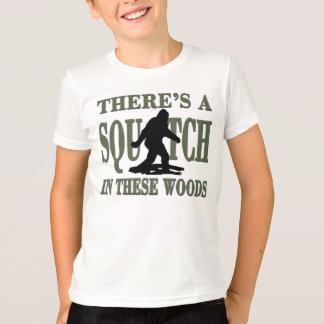 BEST VERSION There's a SQUATCH in these Woods T-Shirt