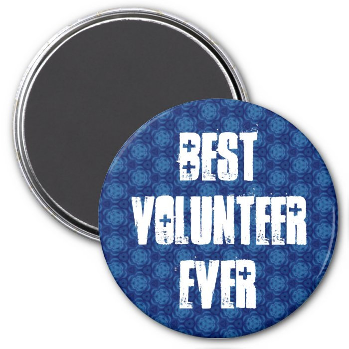 Best Volunteer Ever or Any Sentiment Blue W1573 3 Inch Round Magnet