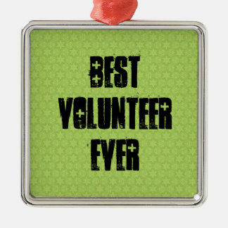 Best Volunteer Ever or Any Sentiment Green W1587 Metal Ornament