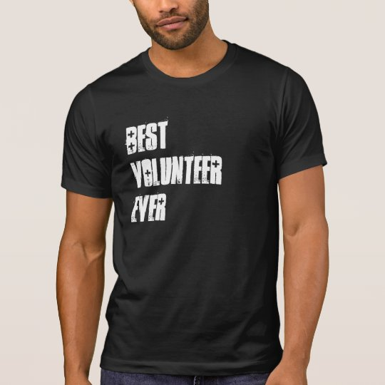 Best Volunteer Ever or Any Sentiment W1580 T-Shirt