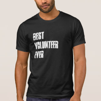 Best Volunteer Ever or Any Sentiment W1580 Tee Shirt