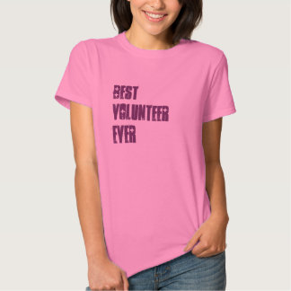 Best Volunteer Ever or Any Sentiment W1581 T Shirt