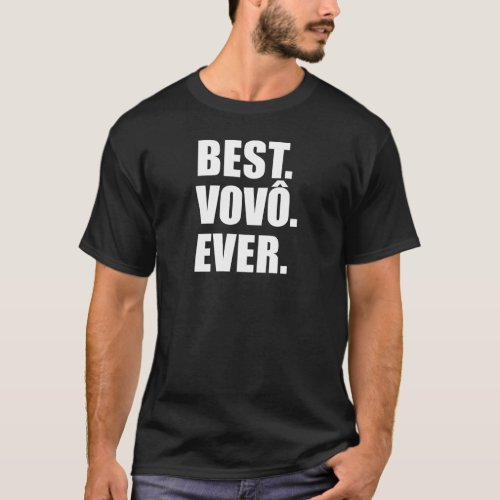 Best Vovo Ever Portuguese Grandpa ON DARK T_Shirt