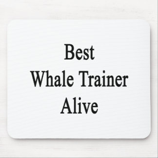 Best Whale Trainer Alive Mouse Pads