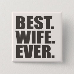 Square Button with Best. Wife. Ever. design