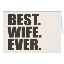 Greeting Card with Best. Wife. Ever. design