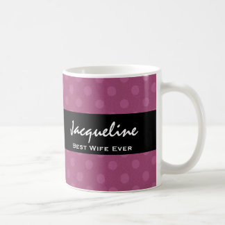 Best Wife Ever Dark Pink Polka Dots Gift Item Coffee Mug