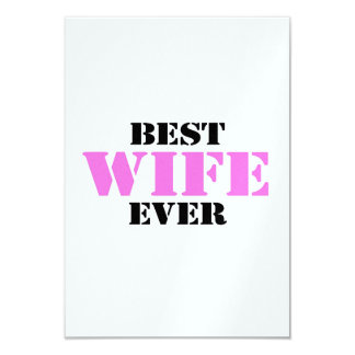 """Best Wife Ever 3.5"""" X 5"""" Invitation Card"""