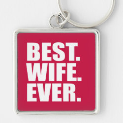 Premium Square Keychain with Best. Wife. Ever. (pink) design
