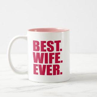 Best. Wife. Ever. (pink) Two-Tone Coffee Mug