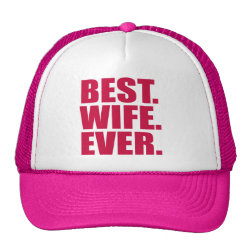 Trucker Hat with Best. Wife. Ever. (pink) design