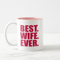 Two-Tone Mug with Best. Wife. Ever. (pink) design