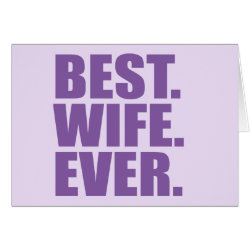 Greeting Card with Best. Wife. Ever. (purple) design
