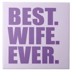 Large Tile (6' X 6') with Best. Wife. Ever. (purple) design