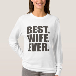 Women's Basic Long Sleeve T-Shirt with Best. Wife. Ever. design