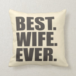 Cotton Throw Pillow with Best. Wife. Ever. design