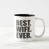 Best. Wife. Ever. Two-Tone Coffee Mug