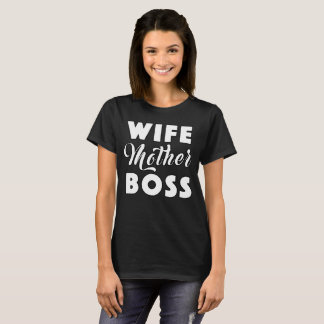 Best Wife Mother Boss Funny Cute Unique Gift T-Shirt