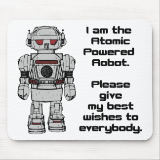 Best Wishes From Atomic Powered Toy Robot Mouse Pad