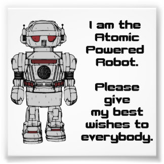 Best Wishes From Atomic Powered Toy Robot Photo Print